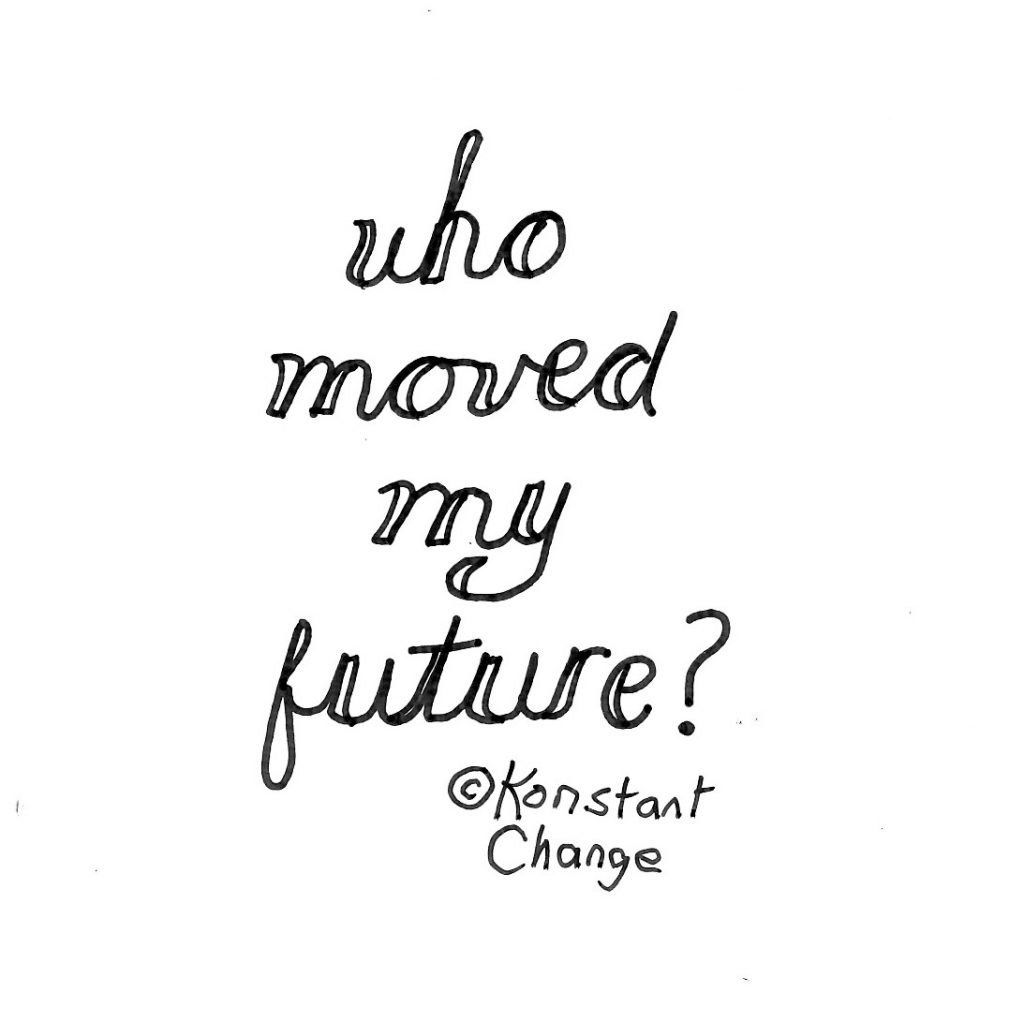 who-moved-my-future-hand-lettering-quote